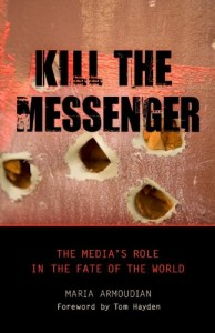 Book Cover: Kill The Messenger - The Media's Role In The Fate Of The World.